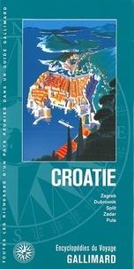 Guides Gallimard - Croatie - Zagreb, Dubrovnik, Split, Zadar, Pula.