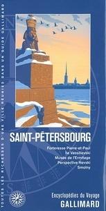 Guides Gallimard - Saint-Pétersbourg - Forteresse Pierre-et-Paul, île Vassilievski, musée de l'Ermitage, perspective Nevski, Smolny.