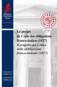 Guido Alpa - Le projet de Code des obligations franco-italien (1927).