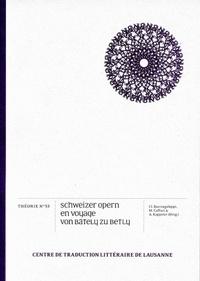 Guido Bacciagaluppi et Marie Caffari - Schweizer Opern en voyage - Von Bätely zu Betly - Edition français-allemand-italien.