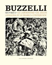 Guido Buzzelli - Oeuvres - Volume 1, Le labyrinthe, Zelil Zelub, Annalisa et le diable, l'interview.