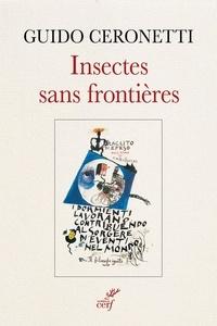 Guido Ceronetti - Insectes sans frontières - Pensées du philosophe inconnu.