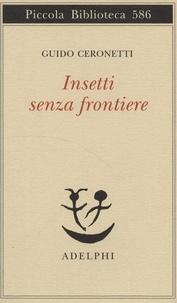 Guido Ceronetti - Insetti senza frontiere.