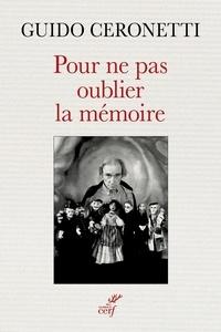Guido Ceronetti - Pour ne pas oublier la mémoire.