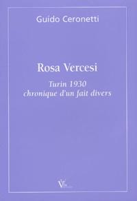 Guido Ceronetti - Rosa Vercesi - Turin 1930, chronique d'un fait divers.