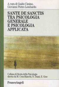 Guido Cimino et Giovanni Pietro Lombardo - Sante de sanctis tra psicologia generale e psicologia applicata.