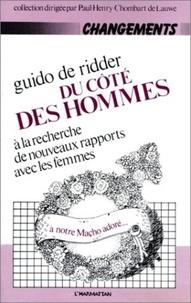 Guido de Ridder - Du côté des hommes - A la recherche de nouveaux rapports avec les femmes.
