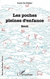 Guido de Ridder - Les poches pleines d'enfance.