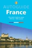 Guido Elias et Julien Van Remoortere - Autoguide France - Atlas touristique, 2500 lieux et 5000 curiosités.