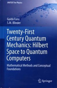 Ucareoutplacement.be Twenty-First Century Quantum Mechanics: Hilbert Space to Quantum Computers - Mathematical Methods and Conceptial Foundations Image