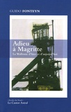 Guido Fonteyn - Adieu à Magritte - La Wallonie d'hier et d'aujourd'hui.