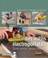 Guido Henn - Les outils électroportatifs - Scier, poncer, percer, fraiser.