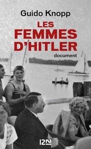 Guido Knopp - Les femmes d'Hitler.