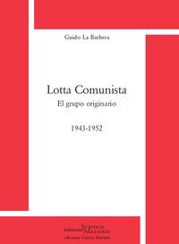 Guido La Barbera - Lotta comunista - El grupo originario (1943-1952).