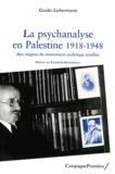 Guido Liebermann - La psychanalyse en Palestine (1918-1948) - Aux origines du mouvement analytique israélien.