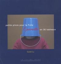 Guido'Lu - Petite pilule pour la Folie - Opérette en 36 tableaux. 1 Cédérom