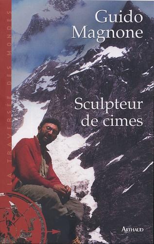 Guido Magnone - Sculpteur de cimes.