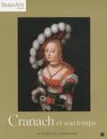 Guido Messling et Séverine Cuzin-Schulte - Cranach et son temps.
