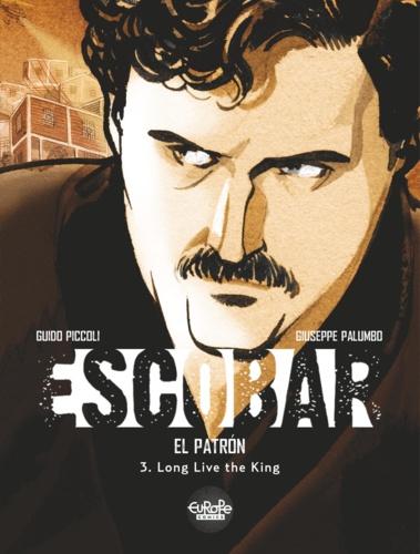 Escobar - 3. Long Live the King