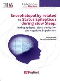 Guido Rubboli et Carlo Alberto Tassinari - Encephalopathy related to status epilepticus during slow sleep - linking epilepsy, sleep disruption, and cognitive impairment.