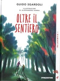 Guido Sgardoli et Alessandro Sanna - Oltre il sentiero.
