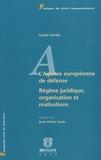 Guido Stärkle - L'Agence européenne de défense - Régime juridique, organisation et réalisations.