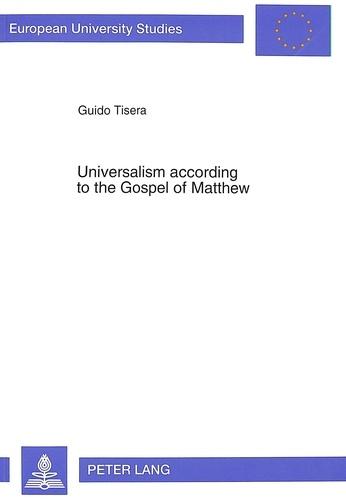 Guido Tisera et Svd Fr. robert schmitz - Universalism according to the Gospel of Matthew.