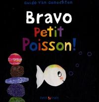 Guido Van Genechten - Bravo Petit Poisson !.