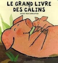 Guido Van Genechten - Le grand livre des câlins.