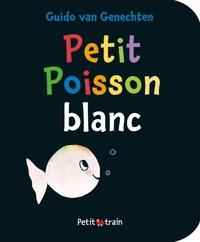 Guido Van Genechten - Petit poisson blanc.