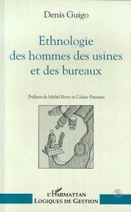 Guigo - Ethnologie des hommes, des usines et des bureaux.