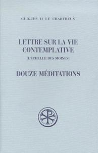 Lettre sur la vie contemplative (Léchelle des moines). Douze méditations.pdf