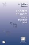 Guila Clara Kessous - Théâtre et sacré dans la tradition juive.