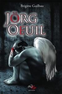 Guilbau Brigitte - Jörg Oeuil, l'ange qui n'avait pas le permis.