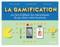 Guilhem Bertholet et Clément Muletier - La gamification.