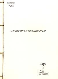 Guilhem Fabre - Le Dit de la grande peur.