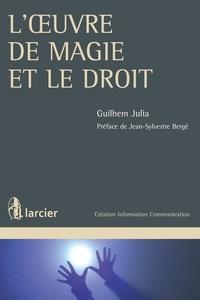 Guilhem Julia - L'oeuvre de magie et le droit.