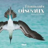 Guilhem Lesaffre et  Biosphoto - Etonnants oiseaux.