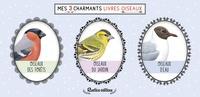 Guilhem Lesaffre - Mes 3 charmants livres oiseaux - Oiseaux des forêts ; Oiseaux du jardin ; Oiseaux d'eau.