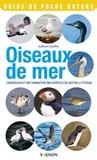 Guilhem Lesaffre - Oiseaux de mer - Observer et reconnaître 50 espèces de notre littoral.