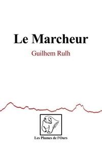 Guilhem Rulh - Le Marcheur.