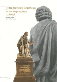 Guilhem Scherf et Séverine Darroussat - Jean-Jacques Rousseau et son image sculptée 1778-1798.