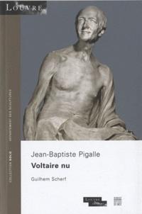 Guilhem Scherf - Voltaire nu - Jean Baptiste Pigalle.