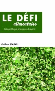 Le défi alimentaire - Géopolitique et enjeux davenir.pdf
