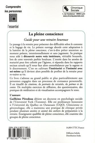 La pleine conscience. Guide pour une retraite heureuse