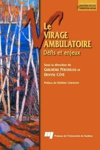 Guilhème Pérodeau et Denyse Côté - Le virage ambulatoire - Défis et enjeux.