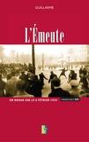 Guillarme - L'émeute - Un roman sur le 6 février 1934.