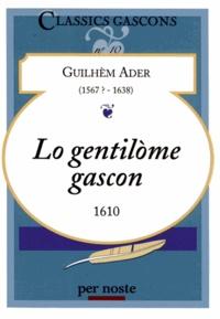 Guillaume Ader - Lo gentilome gascon - Edition bilingue français-gascon.