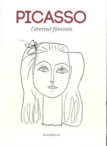Guillaume Ambroise et Dominique Vazquez - Picasso l'éternel féminin.