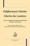 Guillaume Ansart et Raphaël Ehrsam - Libertés des Lumières - Actes du séminaire de la Société internationale d'étude du XVIIIe siècle.